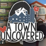 A Town Uncovered Version 0.26a Game Download with Torrent