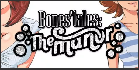 Bones' Tales The Manor 0.15 Game Walkthrough Download for PC & Android